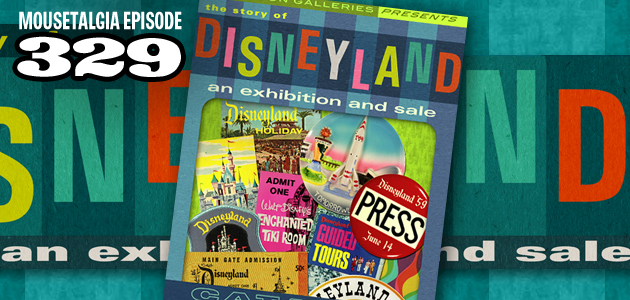 Mousetalgia Episode 329: The Story of Disneyland auction; Glen Keane