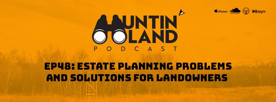 Estate Planning Problems and Solutions for Landowner