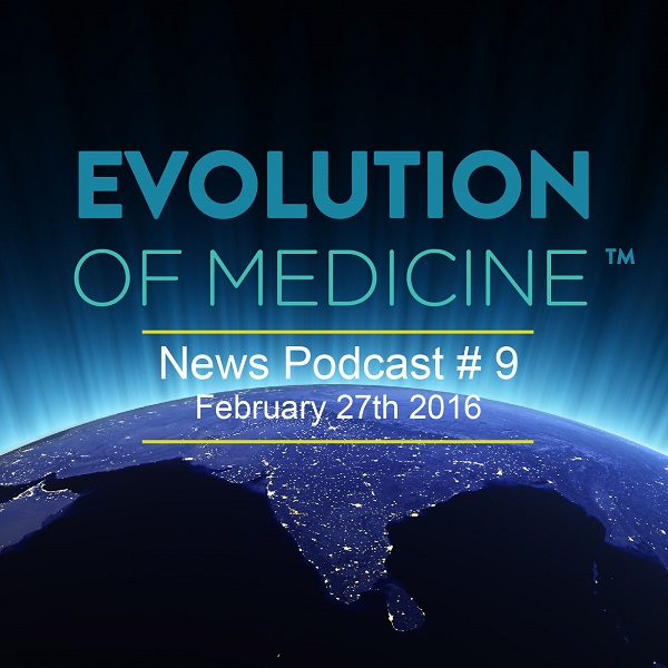 Evolution fo Medicine Newscast #9