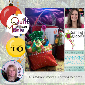 10 Holiday Special - QuiltMoxie meets Knitting Blooms