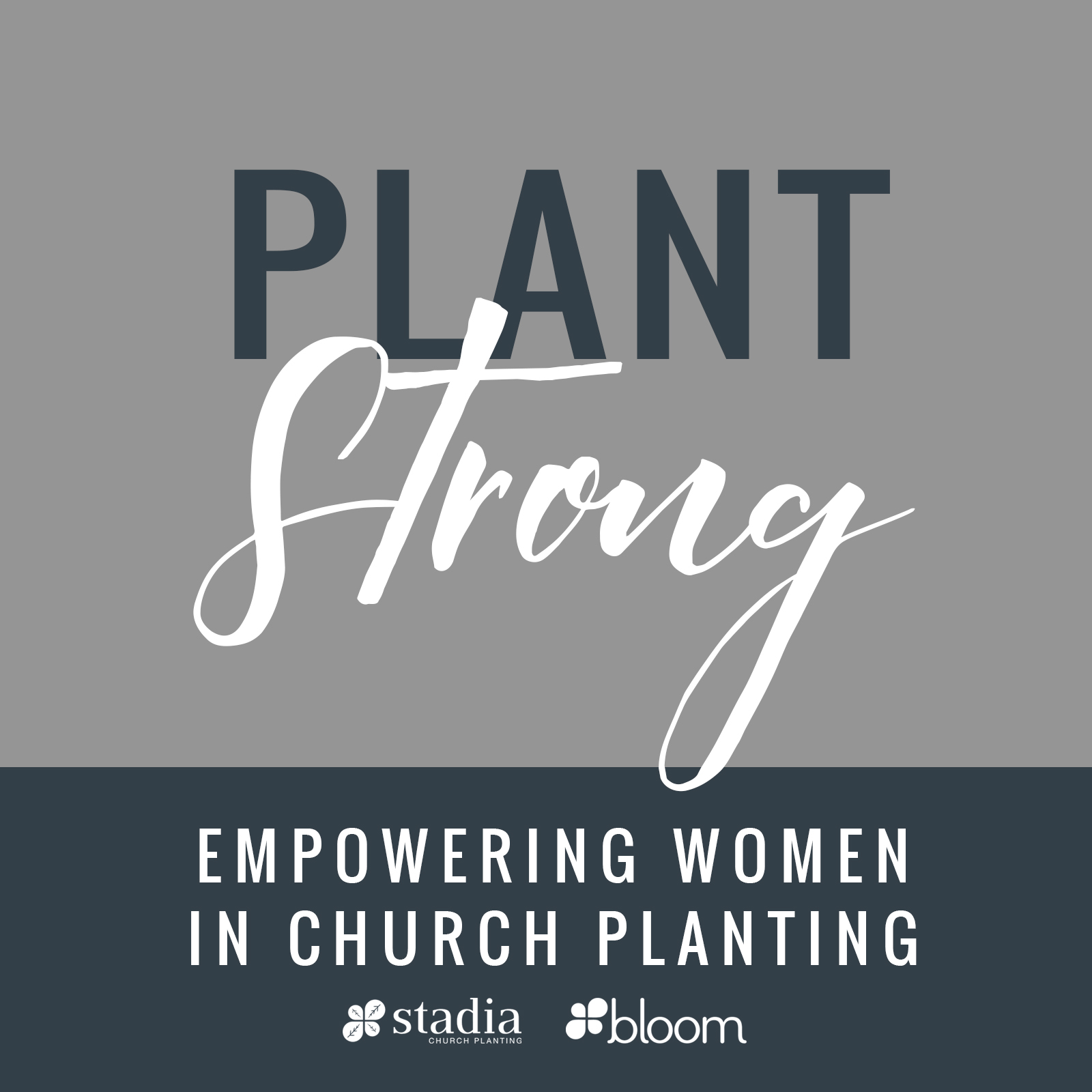 Plant Strong Podcast: Empowering Women in Church Planting show art