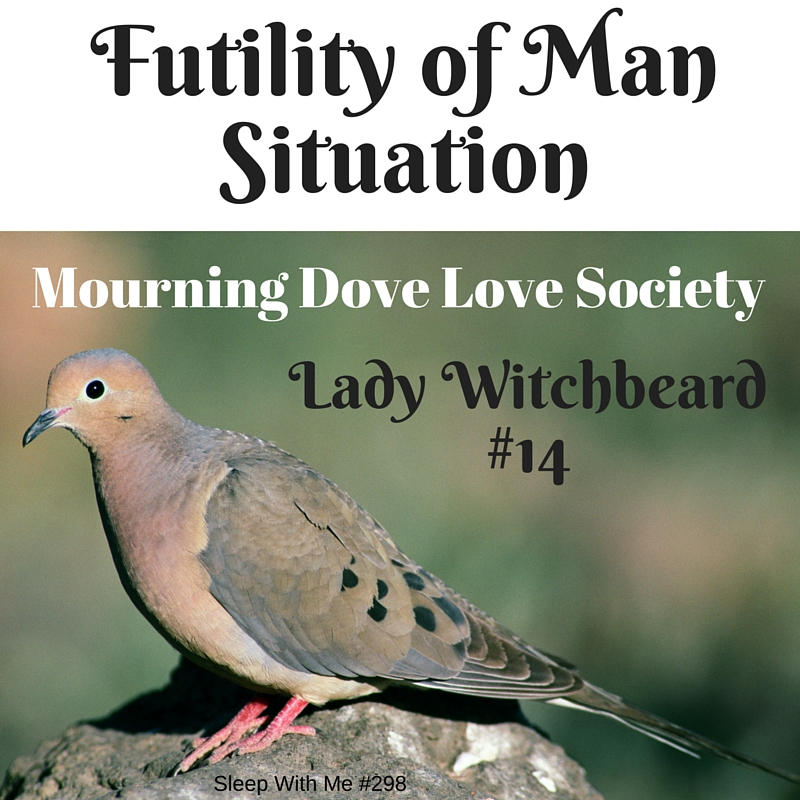 Futility of Man Situation | Lady Witchbeard Ep 14 | Sleep With Me #298