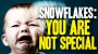 """Artwork for The one thing every """"snowflake"""" need to hear: You are NOT special by default"""