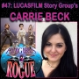 Artwork for #47: CARRIE BECK, Lucasfilm Story Group