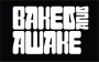 Artwork for Baked and Awake News Brief 006