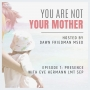 Artwork for You Are Not Your Mother Episode 1