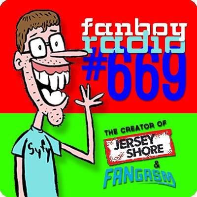 Fanboy Radio #669 - Fangasm!