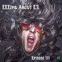 Artwork for FC 111: EEEing About E3