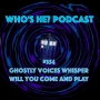 Artwork for Doctor Who: Who's He? Podcast #354 Ghostly voices whisper will you come and play
