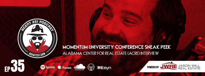 Agent 251 Podcast | ACRE interview | Momentum University Conference