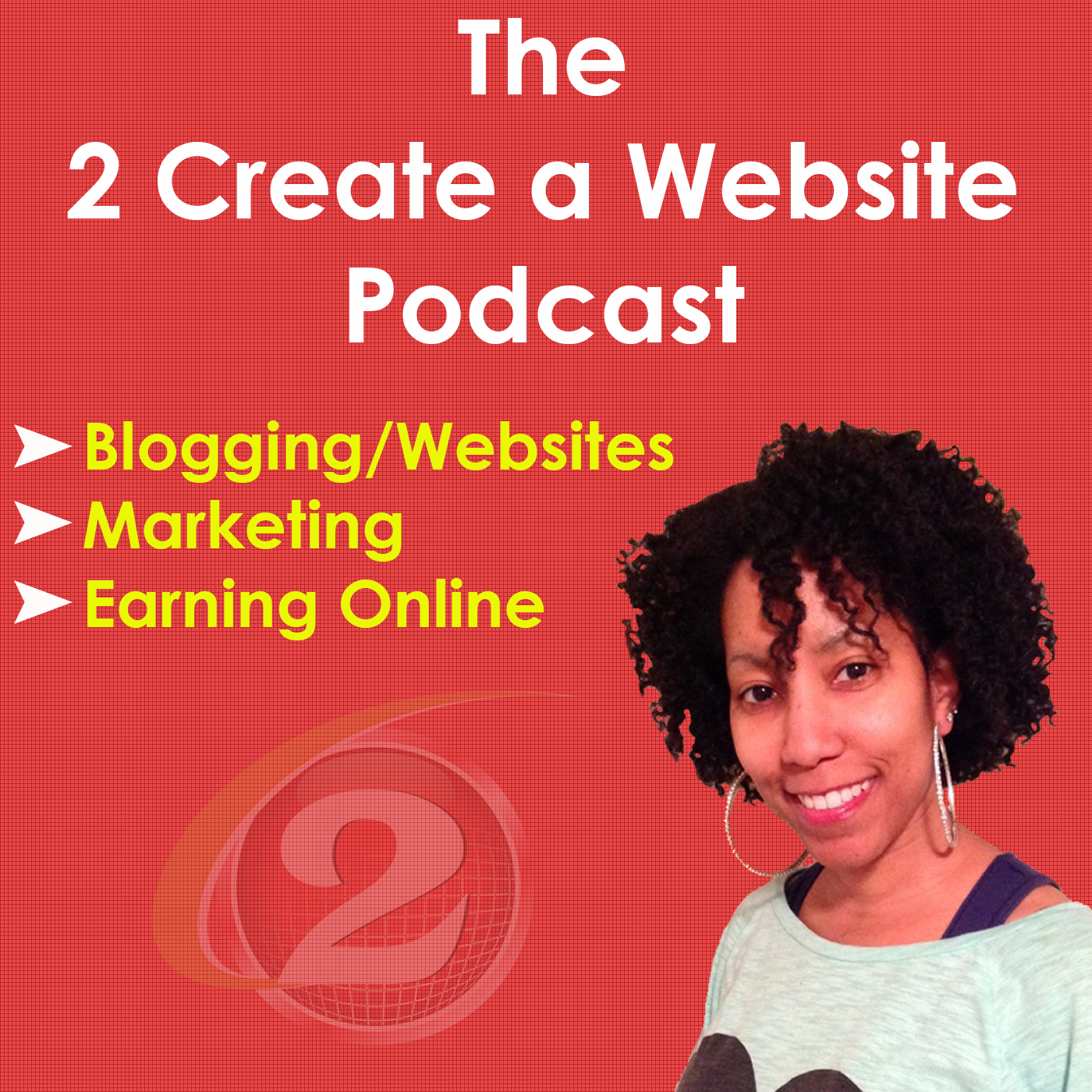 The 2 Create a Website Podcast - Internet Marketing | Blogging | Earning Online | WordPress
