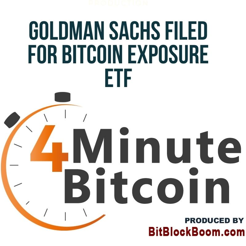 Goldman Sachs Filed For Bitcoin Exposure ETF Saved as draft