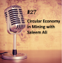 Artwork for #27 - Circular Economy in Mining with Saleem Ali