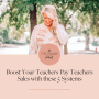 Artwork for Boost Your Teachers Pay Teachers Sales with these 5 Systems