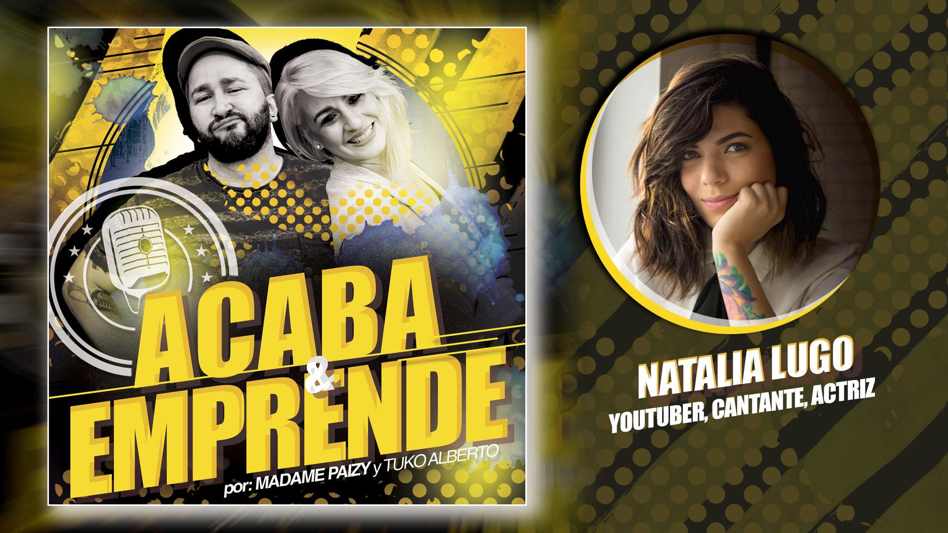 Acaba y Emprende | Natalia Lugo