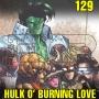 Artwork for EMP Episode 129: Hulk O' Burning Love