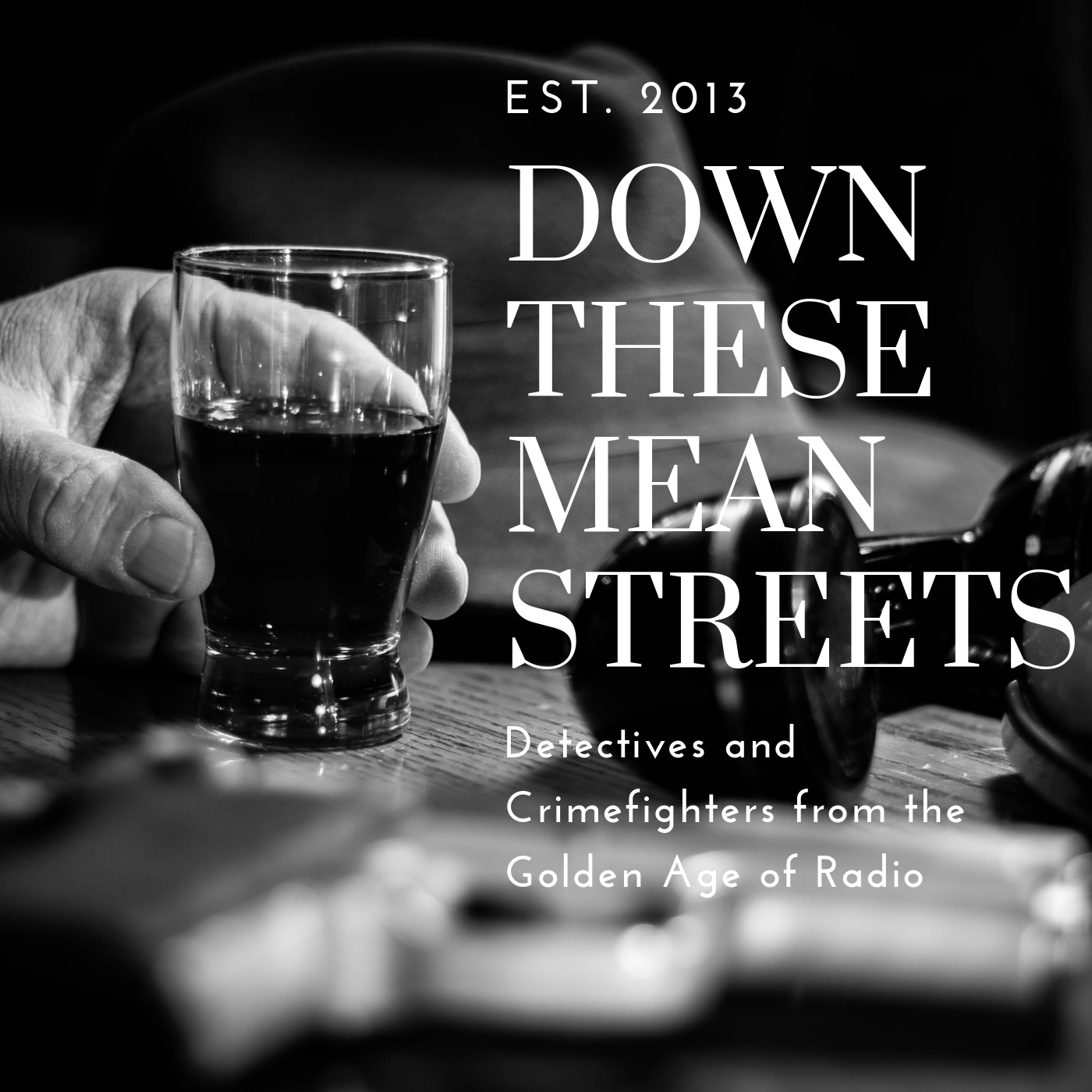 Down These Mean Streets (Old Time Radio Detectives) show art