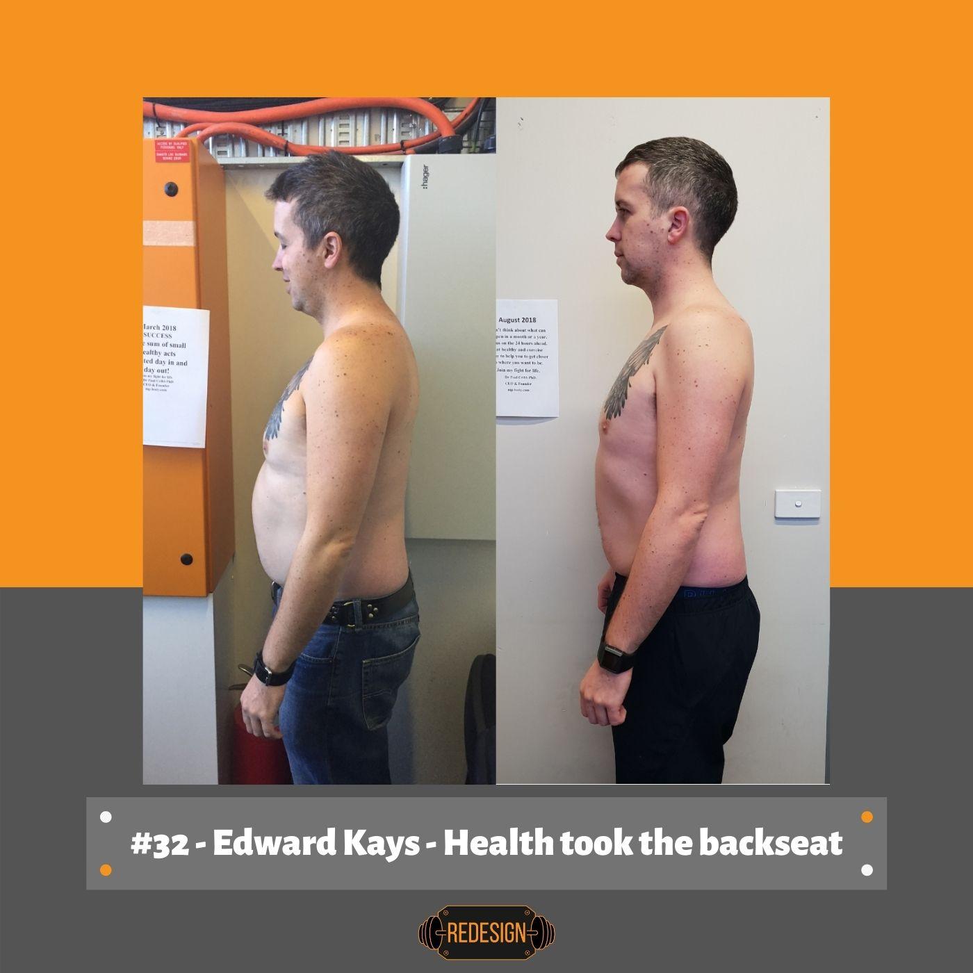 Episode 032 - Edward Kays - The unwanted 30kgs