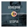 Artwork for Episode 33: Boredom & Utopia