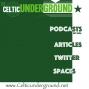Artwork for The Celtic Underground Podcast No247a - My Celtic Life: Andy Ritchie