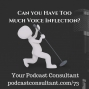 Artwork for Can You Have TOO MUCH Voice Inflection?
