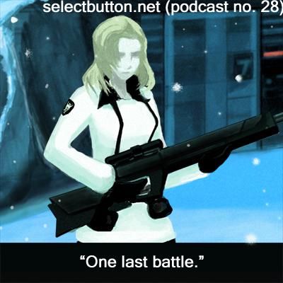 Episode #28: One Last Battle