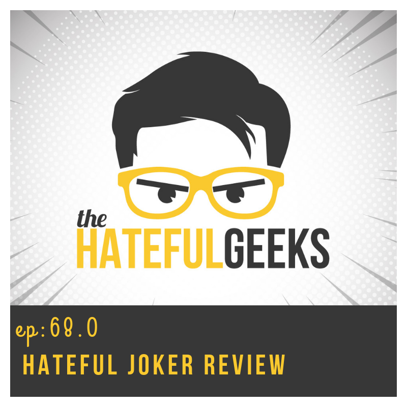 THG 68.0 - Hateful Joker Review show art