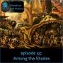 Artwork for Episode 55: Among the Shades (Virgil's Aeneid, Books 4-6)