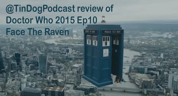 TDP 538: FaceTheRaven TV DoctorWho 2015 EP10 Review @tindogpodcast