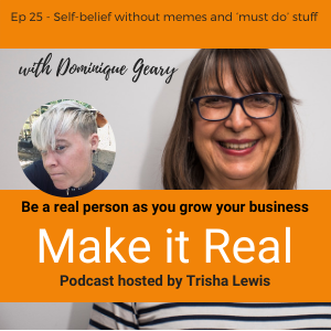 Ep 25 - Self-belief without memes and 'must do' stuff show art