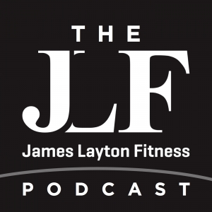 The James Layton Fitness Podcast