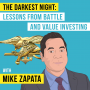 Artwork for Mike Zapata – The Darkest Night: Lessons from Battle and Value Investing - [Invest Like the Best, EP.89]