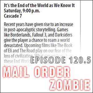 Mail Order Zombie: Episode 120.5