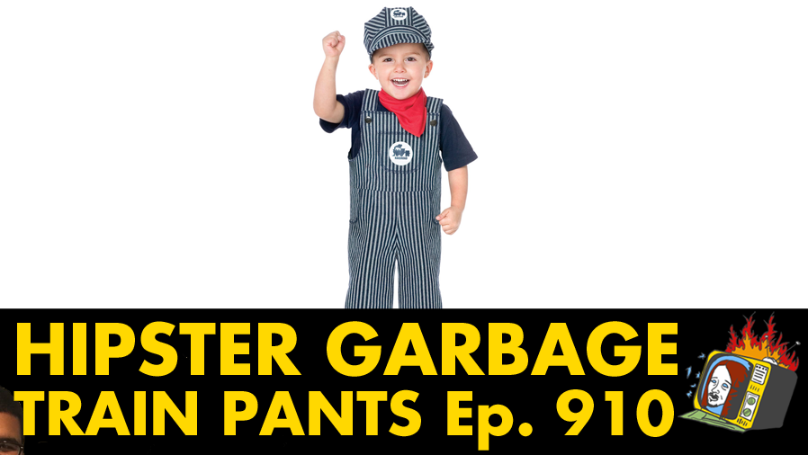 Train Pants - Ep. 910 (HIPSTERS, RELATIONSHIPS, BREAK UPS)