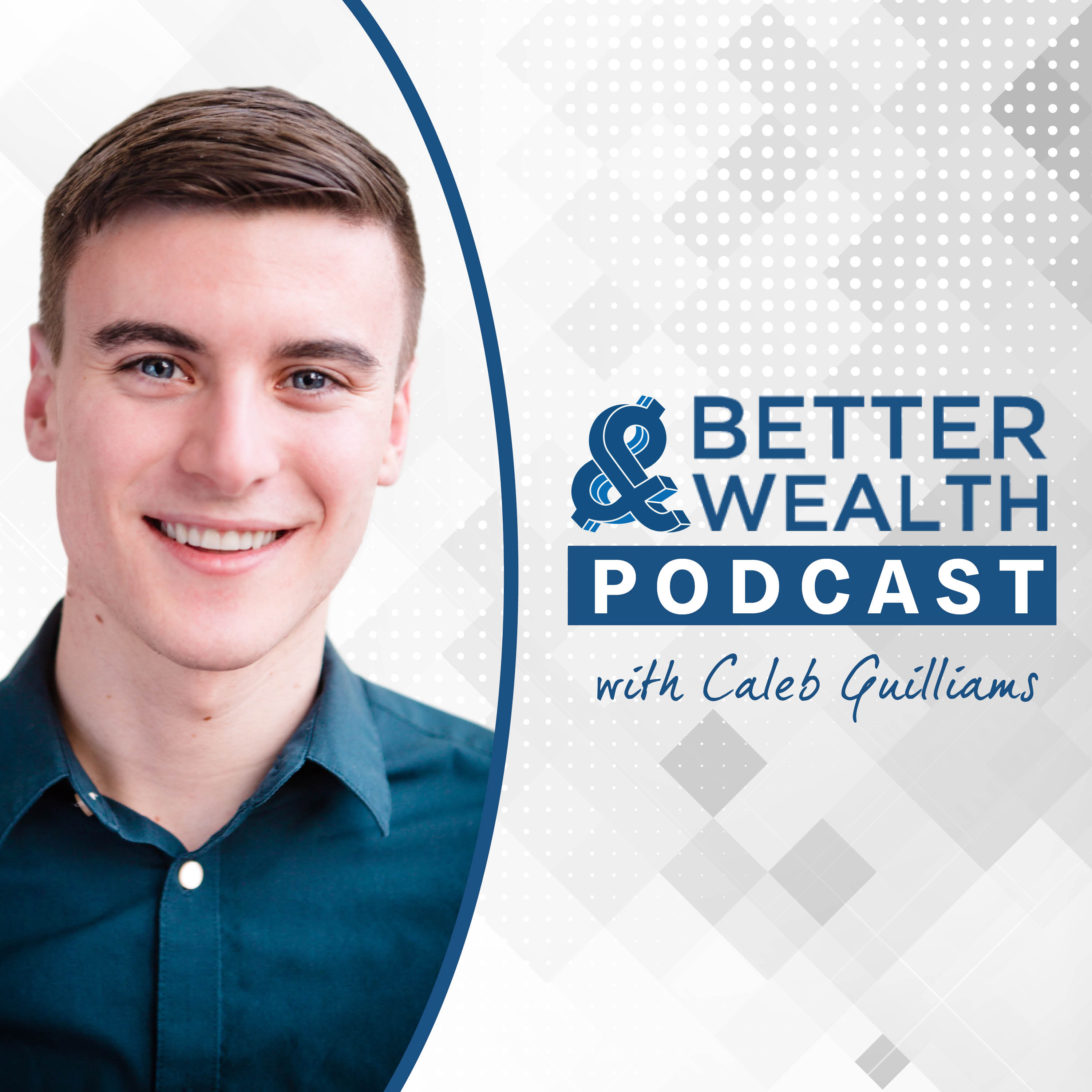 Better Wealth with Caleb Guilliams show art