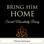 Artwork for Bring Him Home - Sacred Masculinity Rising - Divine Feminine