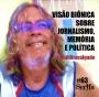 Artwork for A visão biônica sobre jornalismo, memória e política, com Ronaldo Salgado