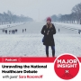 Artwork for Unraveling the National Debate Around Healthcare  |  Ep.4