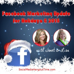 36 - Facebook Marketing Updates for Holidays and 2015 with Janet and Lisa