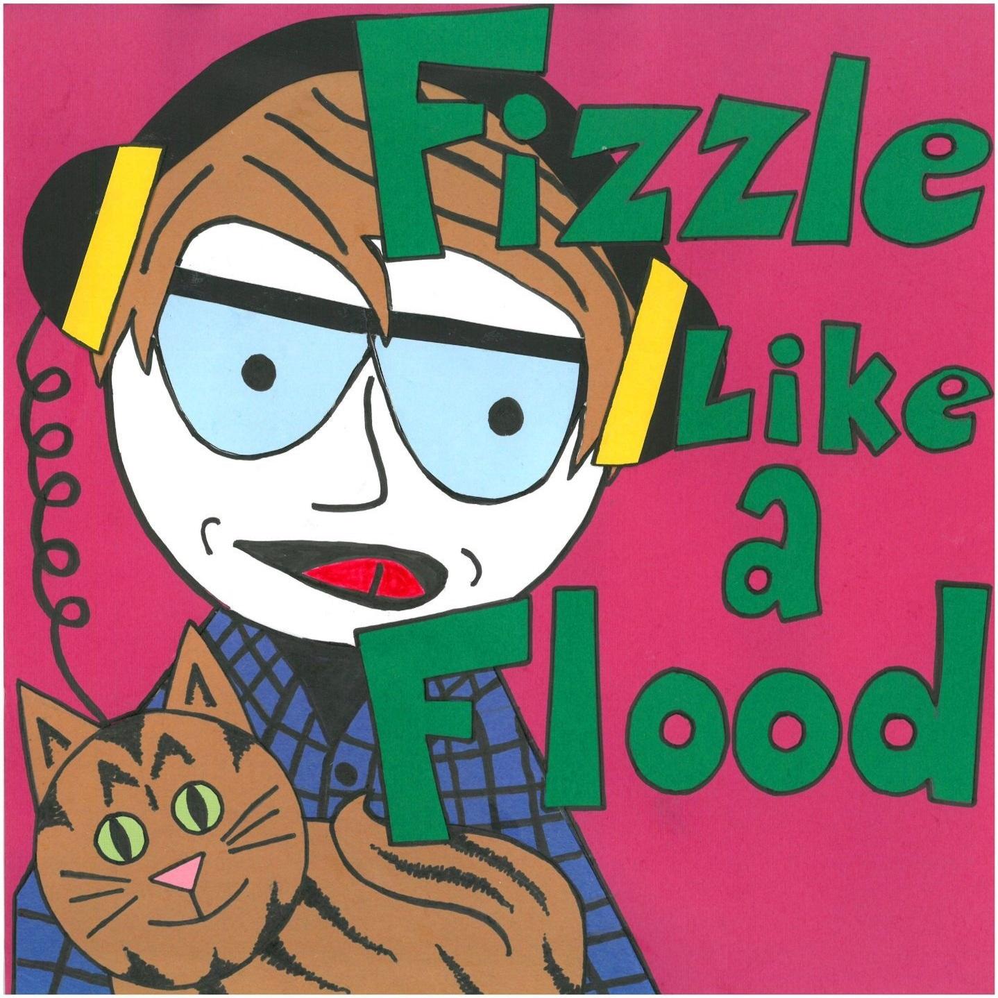 Fizzle Like a Flood show art