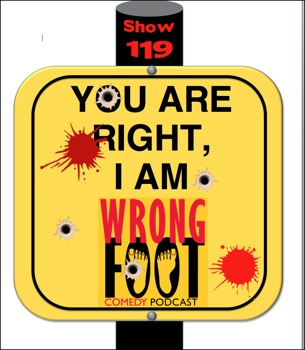 EP119--You're Right, I'm Wrong Foot