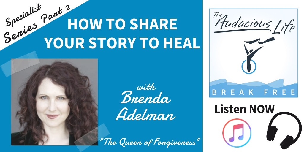 How to Share Your Story to Heal with Brenda Adelman