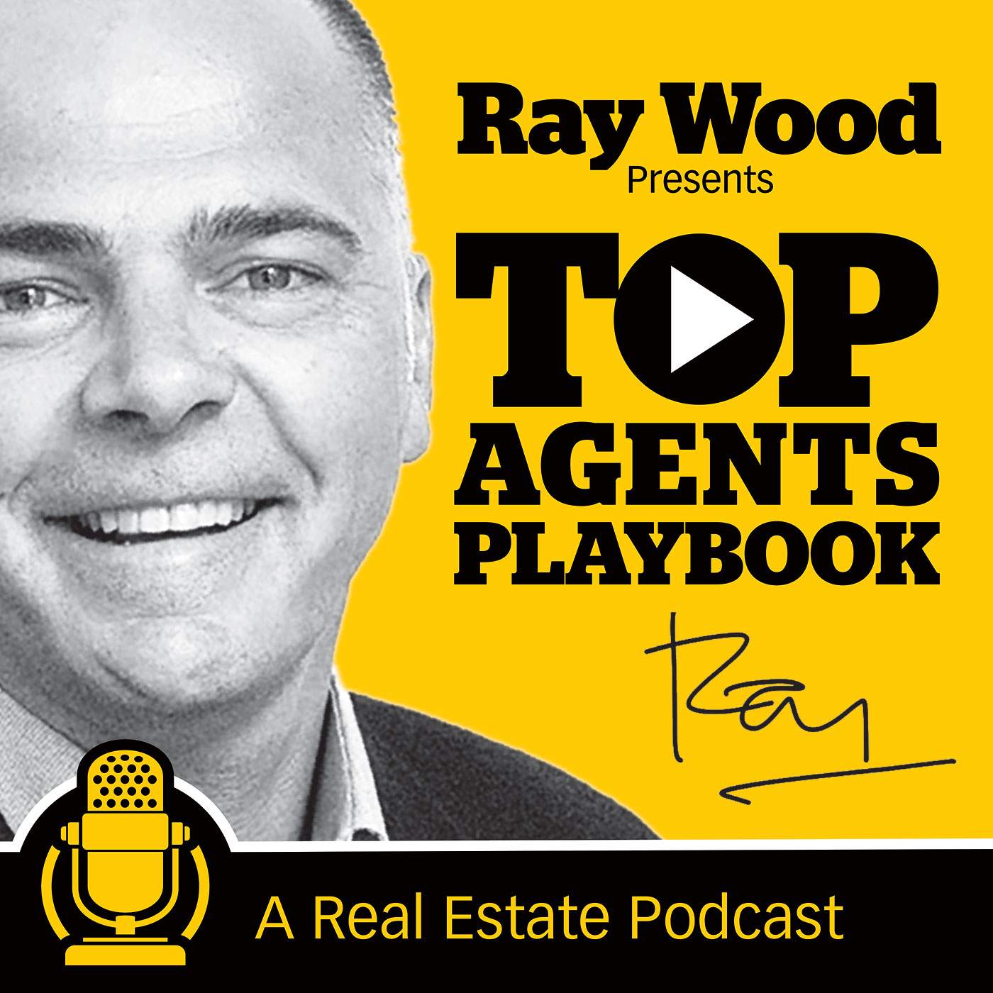 Top Agents Playbook: Ray Wood presents The Podcast for Real Estate professionals in Australia, New Zealand, the USA and Canda show art