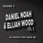 Artwork for Daniel Noah & Elijah Wood Chapter One