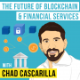Artwork for Chad Cascarilla – The Future of Blockchain and Financial Services - [Invest Like the Best, EP.145]