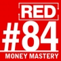 Artwork for RED 084: Money: Master The Game - 7 Simple Steps to Financial Freedom