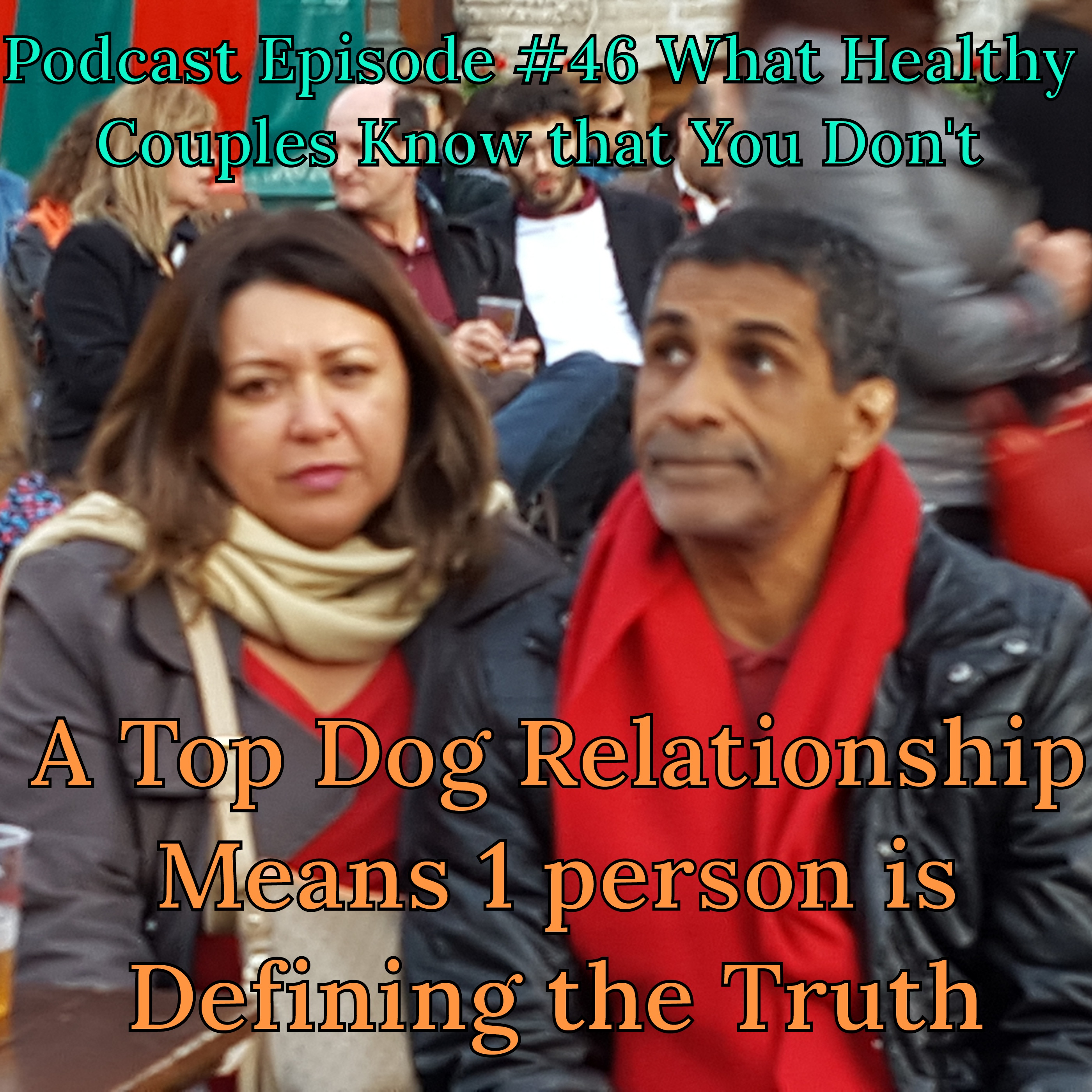 What Healthy Couples Know That You Don't - Are You a Top Dog or Do You Cooperate in a Top Dog Relationship?