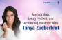 Artwork for 98-Mentorship, Being Perfect, and Achieving Balance with Tanya Zuckerbrot