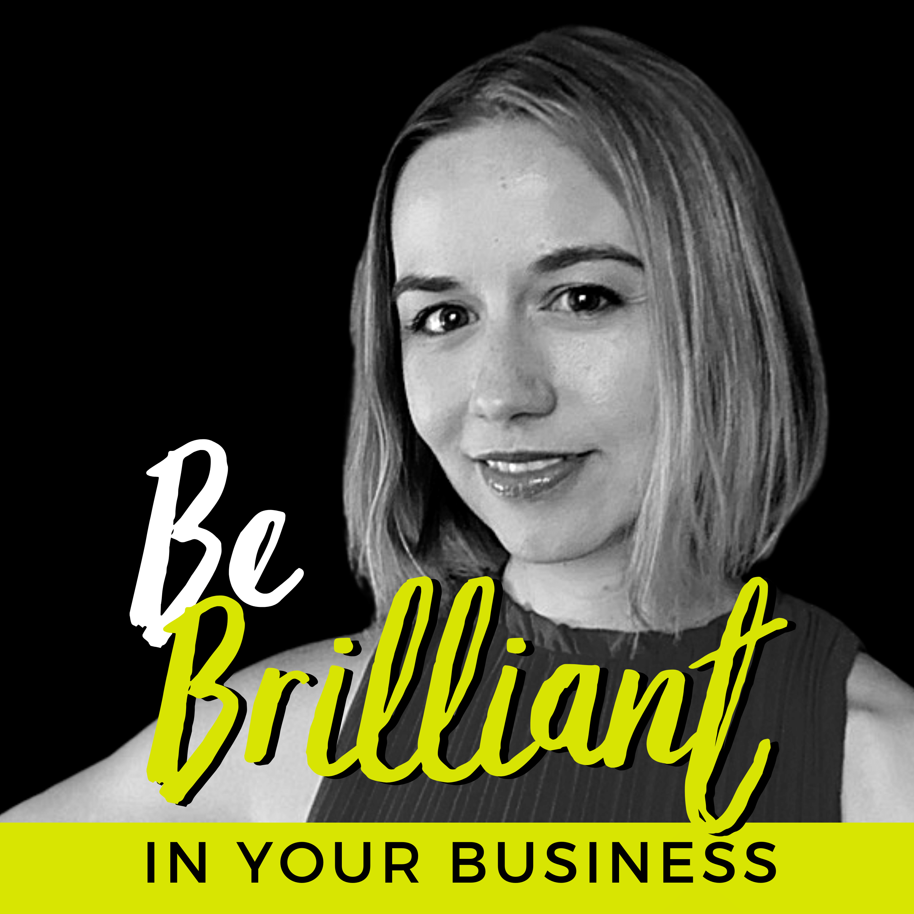 Be Brilliant in Your Business show art