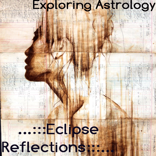 Exploring Astrology: Eclipse Reflections